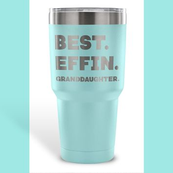 BEST EFFIN GRANDDAUGHTER * Funny Gift From Grandmother, Grandfather * Vacuum Tumbler 30 oz.