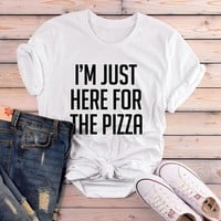 EnjoytheSpirit I'm Just Here for The Pizza Tees Quote Tumblr Women Tshirt Tees Holiday Weekend Shirt Geek Girl Fashion