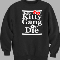 Hello Kitty Gang or Die Sweater for Mens Sweater and Womens Sweater *