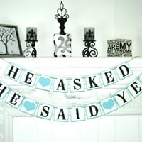 HE asked SHE said YES Banner - Bridal Shower Banners - Wedding Banner - Engagement Party Decoration - Customize your color