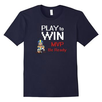 Play to Win MVP Be ready Football Finals T-shirt
