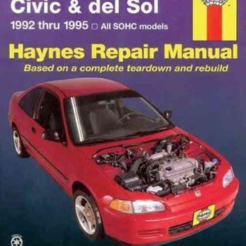 Honda Civic Automotive Repair Manual: Models Covered : All Honda Civic and Sohc Del Sol Models 1992 Through 1995 : Does Not Include Dohc Engine (Hayne's Automotive Repair Manual)