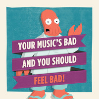 """Your Music's Bad"" by William Henry"