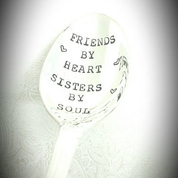 Friends By Heart Sisters by Soul Hand Stamped Spoon--Coffee Spoon--Gift for Best Friend--Like a Sister