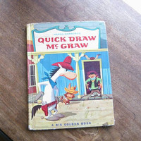 Hannah Barbera's 'Quick Draw McGraw' Big Golden Book; 1960s Vintage Cartoon Character Children's Book; Goofy Western Illustrations
