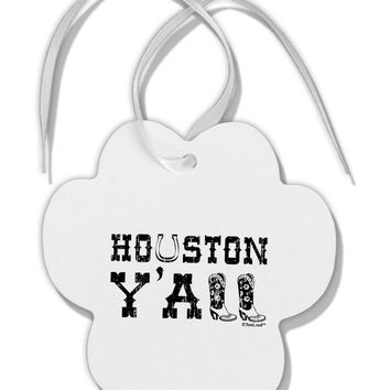 Houston Y'all - Boots - Texas Pride Paw Print Shaped Ornament by TooLoud