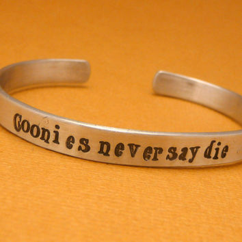 Goonies Inspired Never Say A Hand Stamped Aluminum Cuff Bracelet
