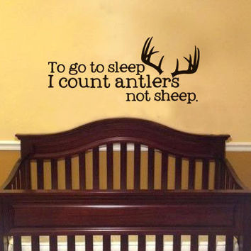 To go to sleep i count antlers not sheep Boy's Deer Hunter Vinyl Wall Art Decal