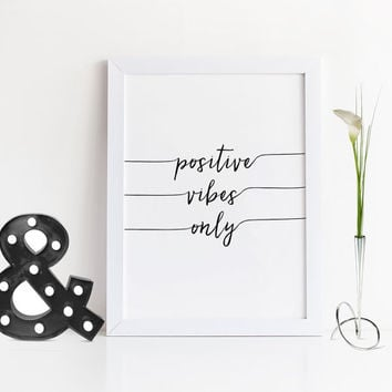 POSITIVE VIBES ONLY.Office Wall Art,Good Vibes Only,Office Poster,Home Decor,Relax,Motivational Poster,Inspirational Quote,Wall Art,Print