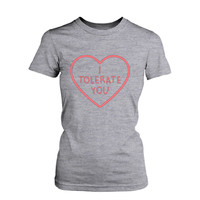 Women's Cute Graphic Tee - I Tolerate You Grey Cotton T-shirt