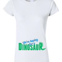 We're Hoping for a Dinosaur T-shirt Tshirt Tee Shirt Gift Mother Pregnant Pregnancy Mom Infant Shower Funny Geek Cute Christmas Trex Nerd