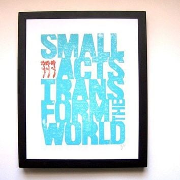 PRINT Small acts transform the world ROBINS EGG by thebigharumph