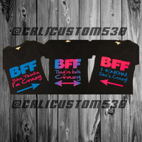 She thinks I'm crazy, They're both crazy, I know she's crazy Best Friends Forever shirt bundle! BFF
