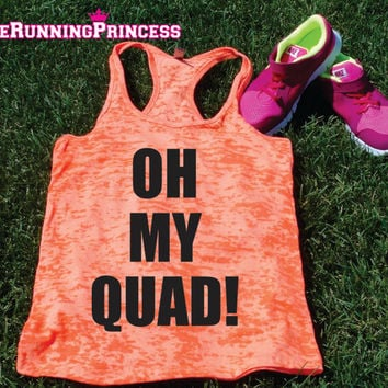 Oh My Quad Burnout Tank top.Womens crossfit tank.Funny exercise tank.Running tank top. Bootcamp tank.Sexy Gym Clothing