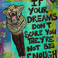 If your Dreams dont Scare You - Original Collage- 8x10inches - Not a Print