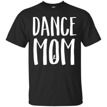 Dance Mom T Shirt for Proud Cool Moms of Dancers_Black