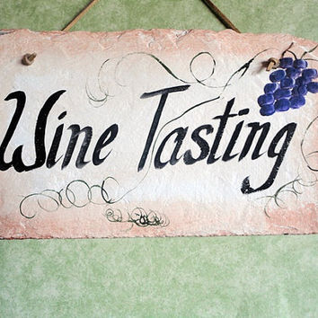 Wine tasting hand painted slate sign by kpdreams on Etsy