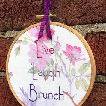 Live Laugh Brunch -  Funny Embroidery Needlepoint - Gift for Friends, Mimosa Lovers, Besties