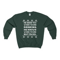 Ugly Christmas Sweater - He Sees You When You're Drinking Sweatshirt