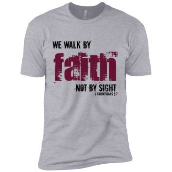 Christian T Shirt - Walk By Faith - NL3600 Next Level Premium Short Sleeve T-Shirt