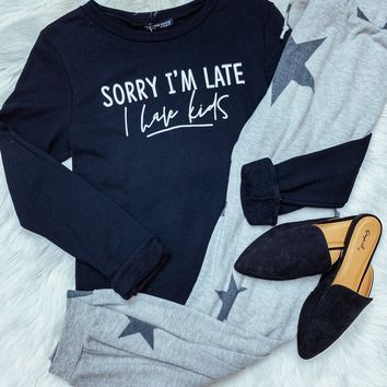 Sorry I'm Late, I Have Kids Sweatshirt