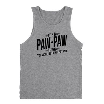 It's a paw paw thing you wouldn't understand   father's day birthday Christmas xmas  Tank Top