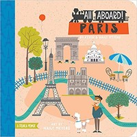 All Aboard! Paris: A French Primer Board book – August 1, 2015
