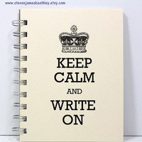 Writer's Journal Notebook Sketch Book Diary - Keep Calm and Write On - Ivory
