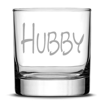 Premium Hubby Whiskey Glass, Hand Etched 10oz Rocks Glass