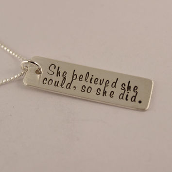 She believed she could, so she did - Sterling Silver Necklace
