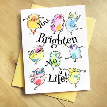 You Brighten My Life Dancing Pugs Card - Cute I Love You Card, Card for Friend, Best Friend Card, Anniversary Card, Love Card by Inkpug!