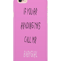 "Call me ""BabyGirl"" Phone Case 