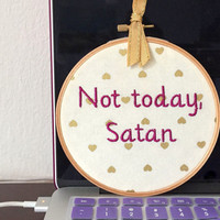 Not Today Satan - Funny Needlepoint - Ru Paul's Drag Race - Wall Art
