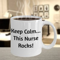 Funny Nurse Gift, Coffee Mug For Nurses (Other Occupations Available), Coworker Christmas Or Birthday Gift, Keep Calm... This Nurse Rocks