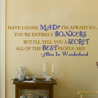 Best People Are Bonkers- Fancy Alice In Wonderland Vinyl Wall Decal Home Decor