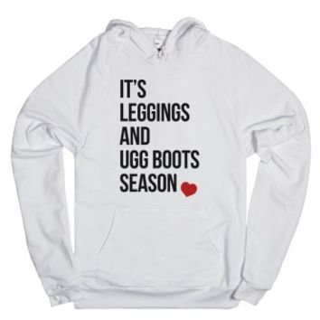 It's Leggings and Ugg boots Season-Unisex White Hoodie