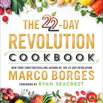 The 22 Day Revolution Cookbook The Ultimate Resource for Unleashing the Life Changing Health Benefits of a Plant-Based Diet
