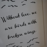 """Tuesdays With Morrie """"Without Love""""  Quote Print"""