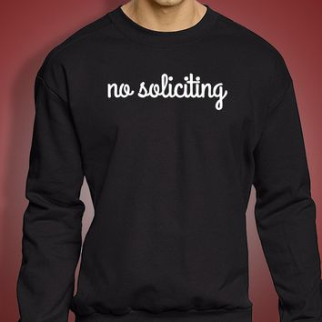 No Soliciting Sign Men'S Sweatshirt