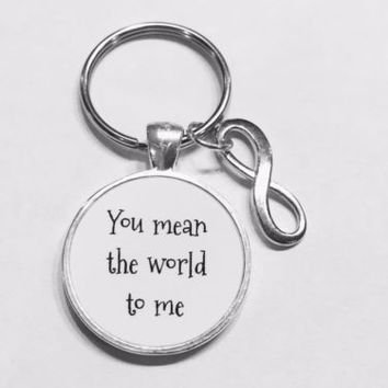 Infinity You Mean The World To Me Mother Grandma Sister Christmas Gift Keychain