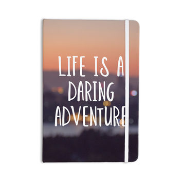 "Jillian Audrey ""Life Is A Daring Adventure"" Typography Everything Notebook"