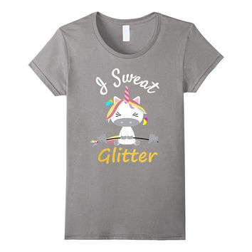 I Sweat Glitter - Unicorn Workout Exercise Shirt for Women