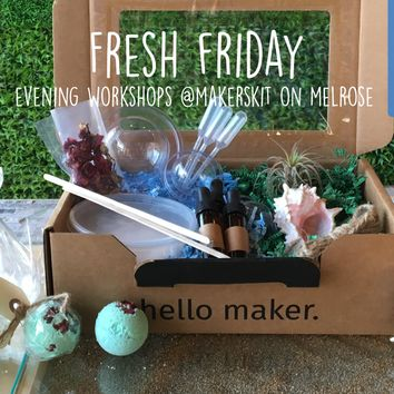 Fresh Fridays @MakersKit on Melrose, 7-9pm