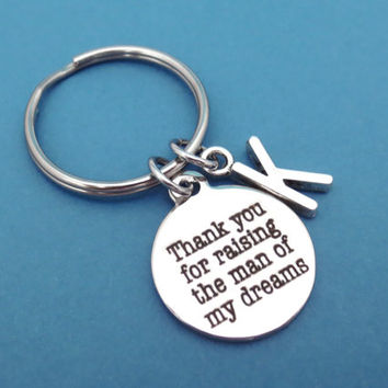 Personalized, Initial, Thank you for raising the man of my dream, Keychain, Keyring, Key Chain, Key Ring, Key, Chain, Birthday, Gift Jewelry