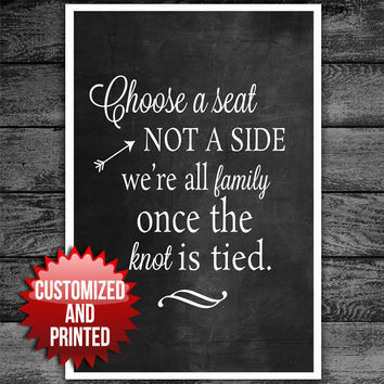 Choose a Seat Not a Side We're All Family Once the Knot is Tied Wedding Sign Chalkboard