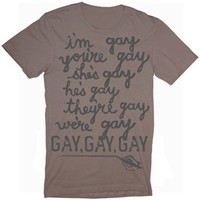 Unisex I'm Gay, You're Gay T-Shirt : Revel & Riot LGBTQ merchandise and gay rights graphic t-shirts   Revel & Riot