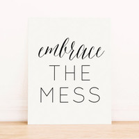 Embrace the Mess PRINTABLE ART Dorm Decor Apartment Art Office Art Nautical Art