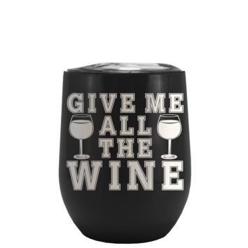 Give Me All The Wine on Black Matte Stemless Wine Cup Tumbler