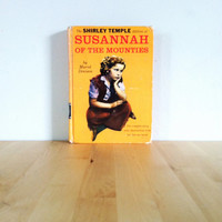 The Shirley Temple Edition of Susannah of the Mounties {1936} Vintage Book
