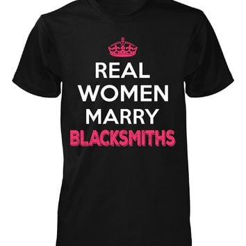 Real Women Marry Blacksmiths. Cool Gift - Unisex Tshirt